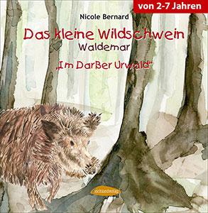 """Das kleine Wildschwein Waldemar """"Im Darßer Urwald"""""""