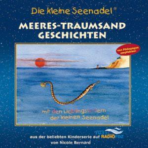 Die kleine Seenadel: Meeres-Traumsand-Geschichten